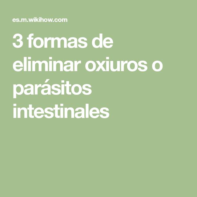 como eliminar parasitos oxiuros papillomavirus symptomes
